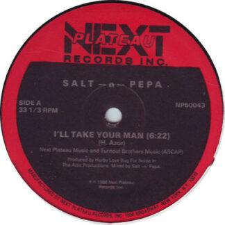 "Salt -N- Pepa* - I'll Take Your Man (12"")"