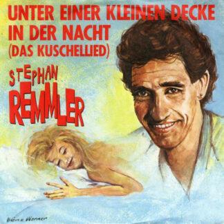 """Stephan Remmler - Unter Einer Kleinen Decke In Der Nacht (Das Kuschellied) (7"""", Single)"""