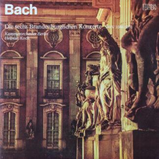 Bach*, Kammerorchester Berlin, Helmut Koch - Die Sechs Brandenburgischen Konzerte BWV 1046-1051 (2xLP)