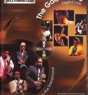 The Gadd Gang - Roots - Salute To The Saxophone / The Gadd Gang - Digital Live - Vol. 5 (DVD-V, Comp, S/Edition)