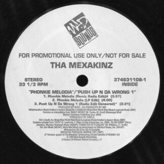 Tha Mexakinz - Phonkie Melodia / Push Up N Da Wrong 1 (12