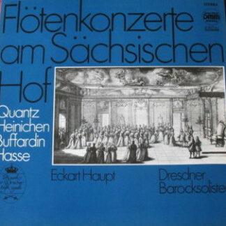 Quantz*, Heinichen*, Buffardin*, Hasse*, Eckart Haupt, Dresdner Barocksolisten - Flötenkonzerte Am Sächsischen Hof (LP, DMM)