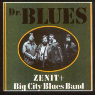 Zenit (2) + Big City Blues Band - Dr. Blues (LP, Album)