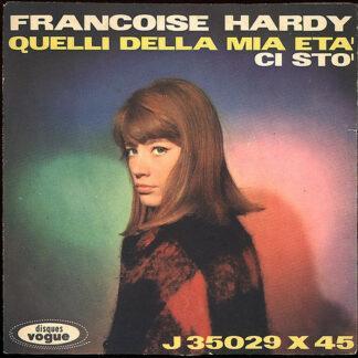 """Francoise Hardy* - Ci Stò / Quelli Della Mia Età (7"""", Single, Mono)"""
