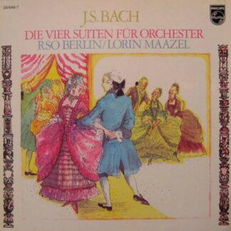 J.S.Bach* - RSO Berlin* / Lorin Maazel - Die Vier Suiten Für Orchester (2xLP)