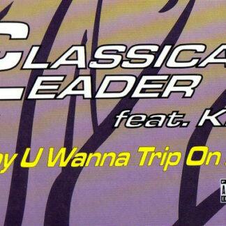 """Classical Leader - Why U Wanna Trip On Me (12"""")"""