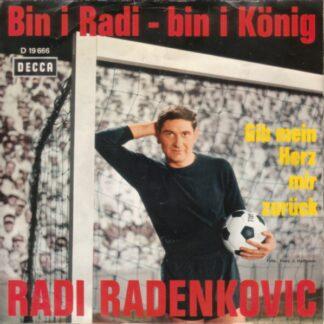 "Radi Radenkovic - Bin I Radi - Bin I König (7"", Single)"