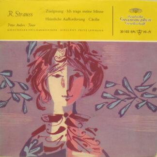 R. Strauss* - Zueignung / Ich Trage Meine Minne / Heimliche Aufforderung / Cäcilie (7