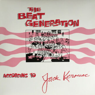 Jack Kerouac - The Beat Generation According To Jack Kerouac (4xLP, Comp, Ltd, Num, RE, HQ )