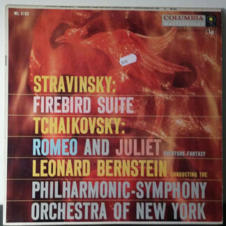 Stravinsky* / Tchaïkovsky* / Bernstein* Conducting Philharmonic-Symphony Orchestra Of New York* - Firebird Suite / Romeo And Juliet Overture-Fantasy (LP, Album, Mono)