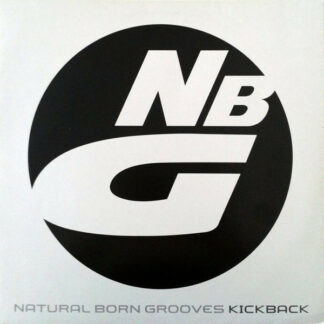 Natural Born Grooves - Kickback (12