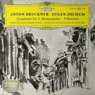 """Anton Bruckner ‧ Eugen Jochum ‧ Berliner Philharmoniker ‧ Chor Des Bayerischen Rundfunks - Symphonie Nr. 4 """"Romantische"""" ‧ 5 Motetten (2xLP, Gat)"""