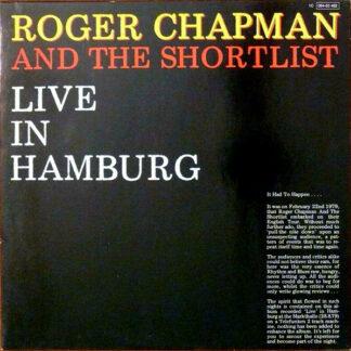 Roger Chapman And The Shortlist - Live In Hamburg (LP, Album)