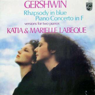 Gershwin* – Katia & Marielle Labeque* - Rhapsody In Blue • Piano Concerto In F (Versions For Two Pianos) (LP, Album)