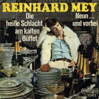 """Reinhard Mey - Die Heiße Schlacht Am Kalten Büffet / Neun ... Und Vorbei (7"""", Single, win)"""