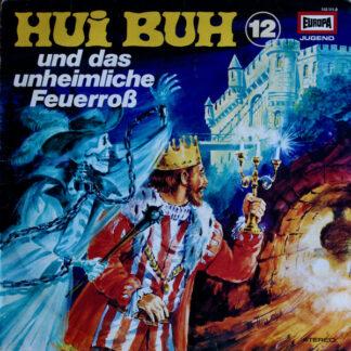 Eberhard Alexander-Burgh / Hans Clarin - Hui Buh, Das Schloßgespenst 12 - Und Das Unheimliche Feuerroß (LP)
