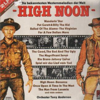 Orchester Tony Anderson - High Noon (Die Bekanntesten Westernmelodien Der Welt) (2xLP, Comp)
