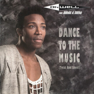 Oh Well Feat. Randal D. Sneed - Dance To The Music (Twist And Shout) (12
