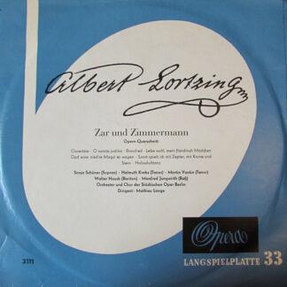 Albert Lortzing, Orchester Der Städt. Oper Berlin*, Chor Der Städt. Oper Berlin*, Mathieu Lange* - Zar Und Zimmermann Opern-Querschnitt (10