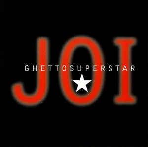 Joi (3) - Ghetto Superstar (12