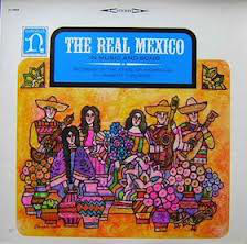 Various - The Real Mexico (In Music And Song) (LP, Comp)