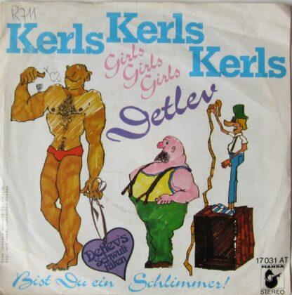"Detlev - Kerls Kerls Kerls (Girls Girls Girls) (7"", Single)"