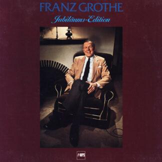 Franz Grothe - Jubiläums-Edition (LP, Album)