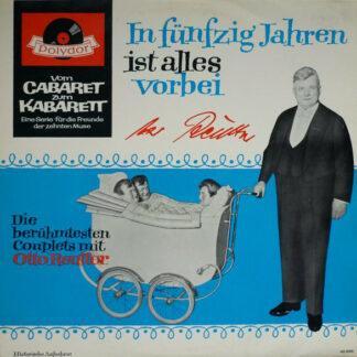 Otto Reutter - In Fünfzig Jahren Ist Alles Vorbei (LP, Comp, Mono)