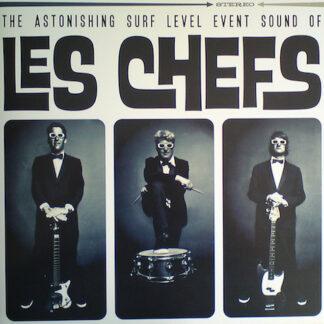 Les Chefs - The Astonishing Surf Level Event Sound Of Les Chefs (LP, Ltd)