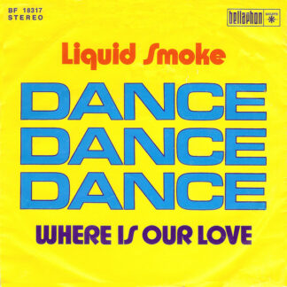 "Liquid Smoke - Dance, Dance, Dance (7"", Single)"