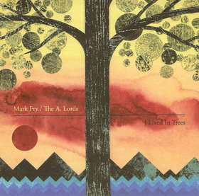 Mark Fry / The A. Lords - I Lived In Trees (LP, Album)