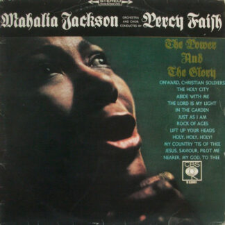 Mahalia Jackson, Orchestra And Choir Conducted By Percy Faith* - The Power And The Glory (LP, Album)