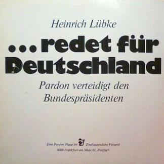 Heinrich Lübke - ...Redet Für Deutschland (Pardon Verteidigt Den Bundespräsidenten) (LP, Album)