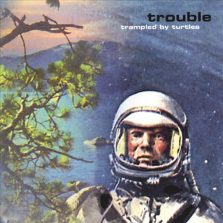 Trampled By Turtles - Trouble (LP, Album, RE)