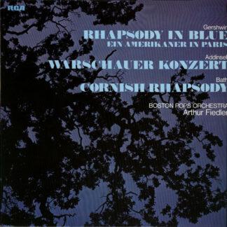 Gershwin* / Addinsell* / Bath* – Boston Pops Orchestra*, Arthur Fiedler - Rhapsody In Blue / Ein Amerikaner In Paris/ Warschauer Konzert / Cornish Rhapsody (LP, Comp, RE)