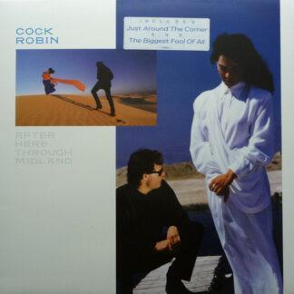Cock Robin - After Here Through Midland (LP, Album)