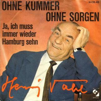 """Henry Vahl - Ohne Kummer Ohne Sorgen / Ja, Ich Muss Immer Wieder Hamburg Sehn (7"""", Single)"""