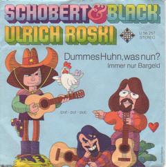 Schobert & Black, Ulrich Roski - Dummes Huhn, Was Nun? (7