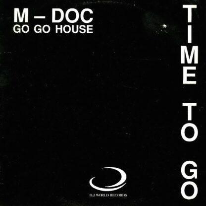 M. Doc - Time To Go (Gotta Go Go House) (12