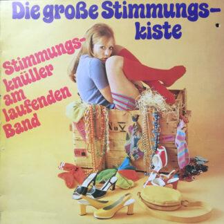 Unknown Artist - Die Große Stimmungskiste (Stimmungsknüller Am Laufenden Band) (LP)