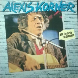 Alexis Korner - Will The Circle Be Unbroken (LP)