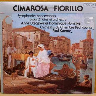 Cimarosa* / Fiorillo* - Anne Utagawa Et Dominique Hunziker, Orchestre De Chambre Paul Kuentz, Paul Kuentz - Symphonies Concertantes Pour 2 Flûtes Et Orchestre (LP)