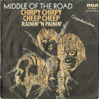 "Middle Of The Road - Chirpy Chirpy Cheep Cheep (7"", Single)"