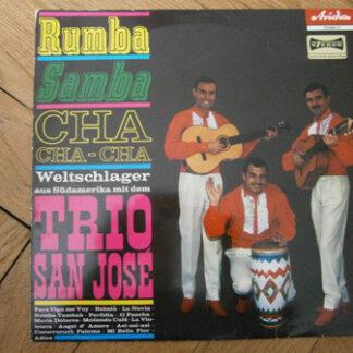 Trio San José - Rumba Samba CHA CHA - CHA Weltschlager aus Südamerika mit dem Trio San José (LP, Comp)