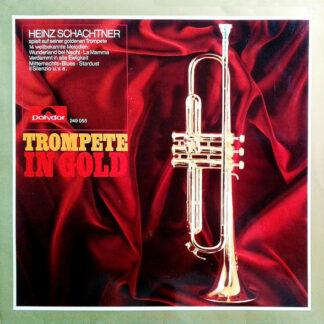 Heinz Schachtner - Trompete In Gold (LP, Album)
