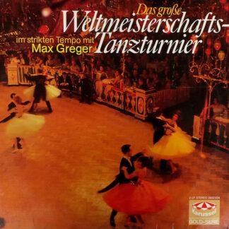 Max Greger - Das Große Weltmeisterschafts-Tanzturnier (2xLP)