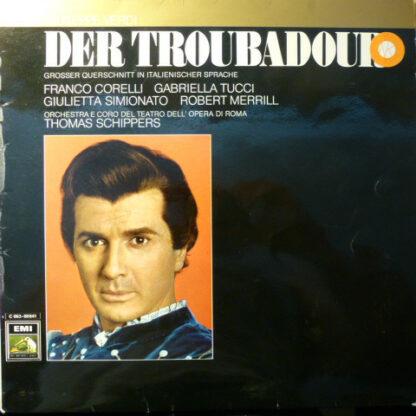 Giuseppe Verdi — Franco Corelli · Gabriella Tucci · Giulietta Simionato · Robert Merrill · Coro Del Teatro Dell'Opera Di Roma · Orchestra Del Teatro Dell'Opera Di Roma · Thomas Schippers - Der Troubadour (Großer Querschnitt) (LP)