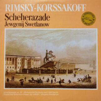Rimsky-Korsakoff* / Staatliches Sinfonieorchester Der UdSSR*, Jewgenij Swetlanov* - Scheherazade (LP)