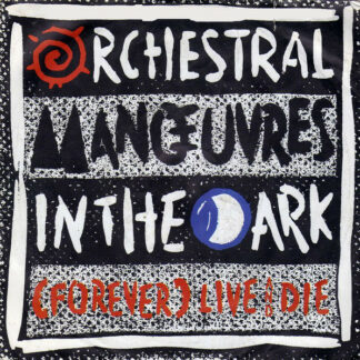 """Orchestral Manœuvres In The Dark* - (Forever) Live And Die (7"""", Single)"""