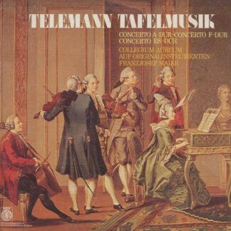 Telemann* - Collegium Aureum - Franzjosef Maier - Tafelmusik - Concerto A-Dur, Concerto F-Dur, Concerto Es-Dur (LP, Album)
